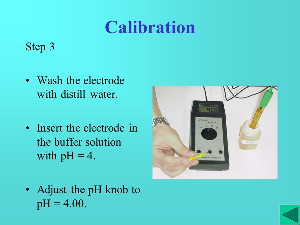 Measure pH value Wash the electrode with distill water.