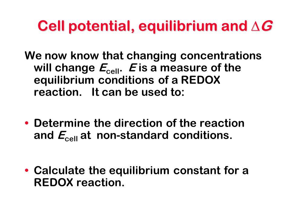 Equilibrium constants At equilibrium E A = E B so 0.0592 nm E o A -log [A RED ] n [A OX ] n = 0.0592 nm E o B -log [B RED ] m [B OX ] m E o B - E o A = 0.0592 nm log [A OX ] n [B RED ] m [A RED ] n [B OX ] m K when at equilibrium, Q if not.