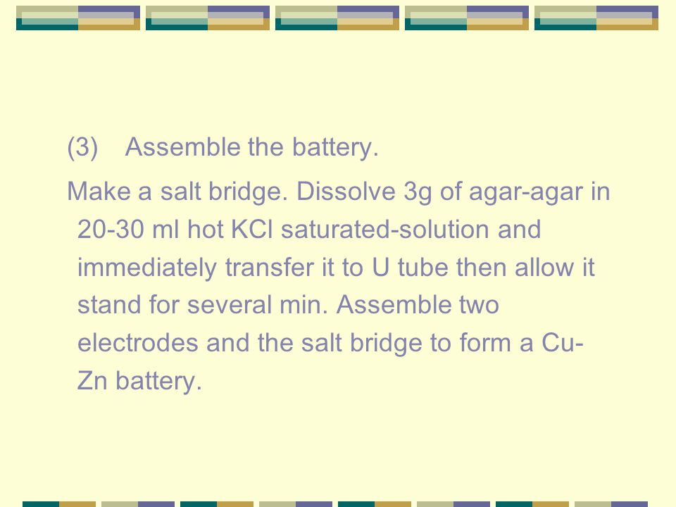 (3) Assemble the battery. Make a salt bridge.