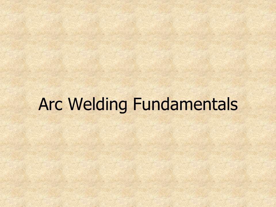 Arc Welding Fundamentals