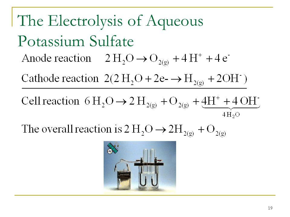 19 The Electrolysis of Aqueous Potassium Sulfate