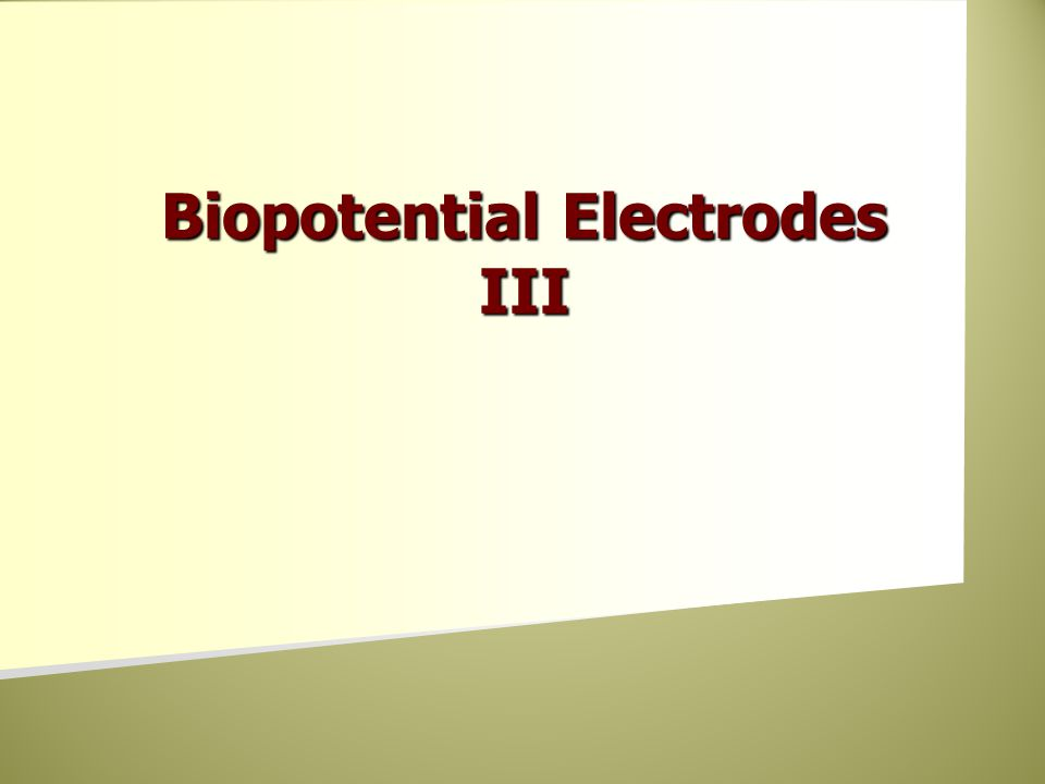 Biopotential Electrodes III