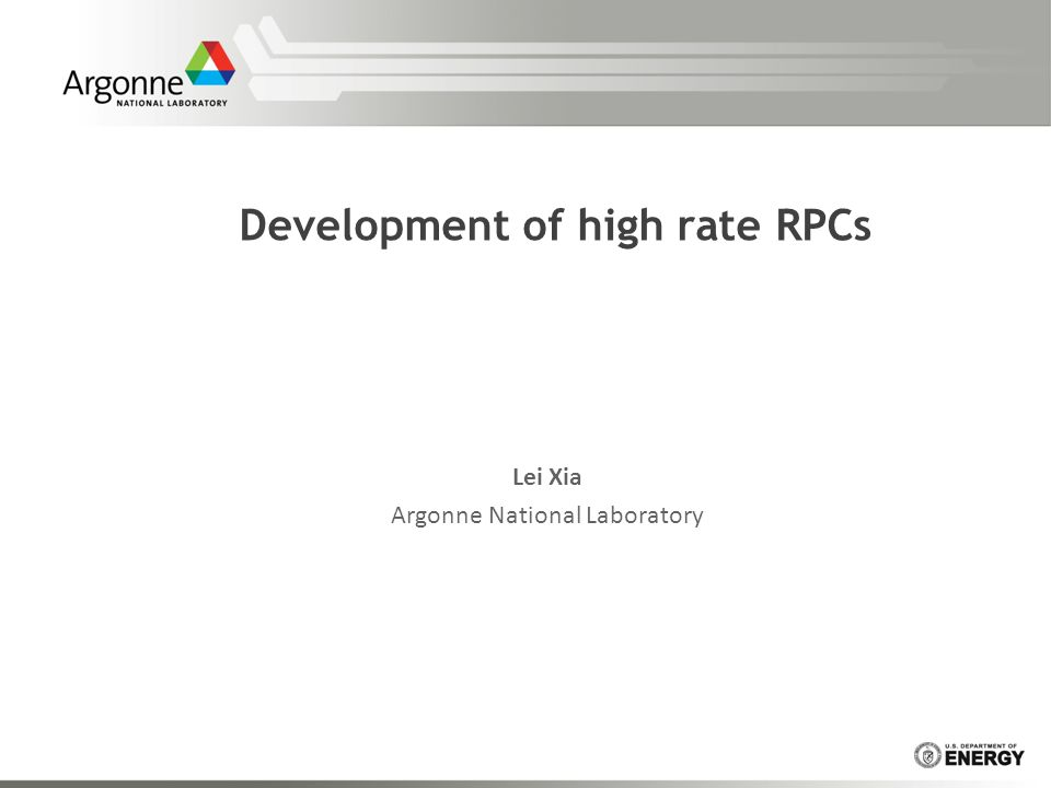 Development of high rate RPCs Lei Xia Argonne National Laboratory