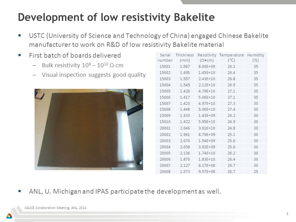 Development of low resistivity Bakelite  ANL and USTC each built several prototype RPCs, with modified DHCAL design –Extruded PVC frame, ~1.2 mm gap –Added spacers to deal with board warpage CALICE Collaboration Meeting, ANL, 2014 4
