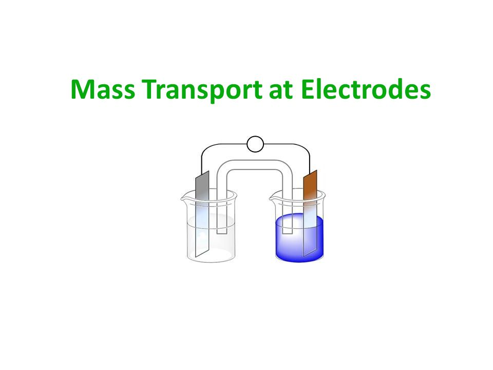 General Statement of Mass Transport to a Planar Electrode Mass transfer to an electrode is governed by the Nernst-Planck equation.