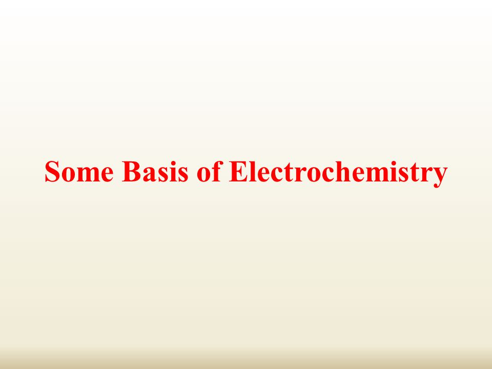 Some Basis of Electrochemistry