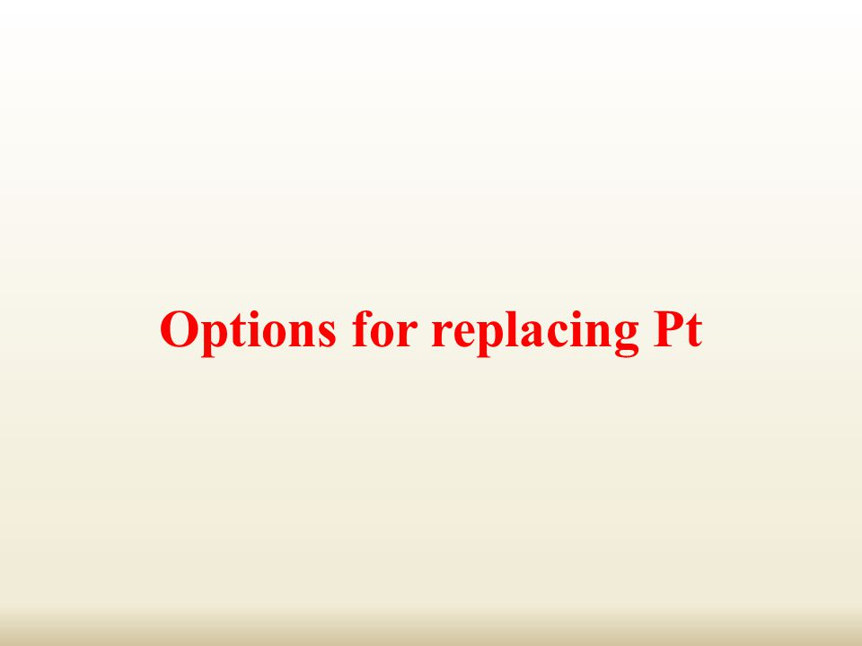 Options for replacing Pt