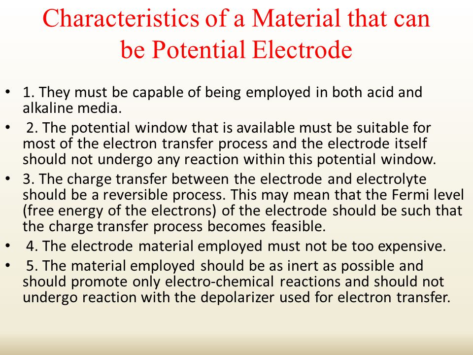 Characteristics of a Material that can be Potential Electrode 1.