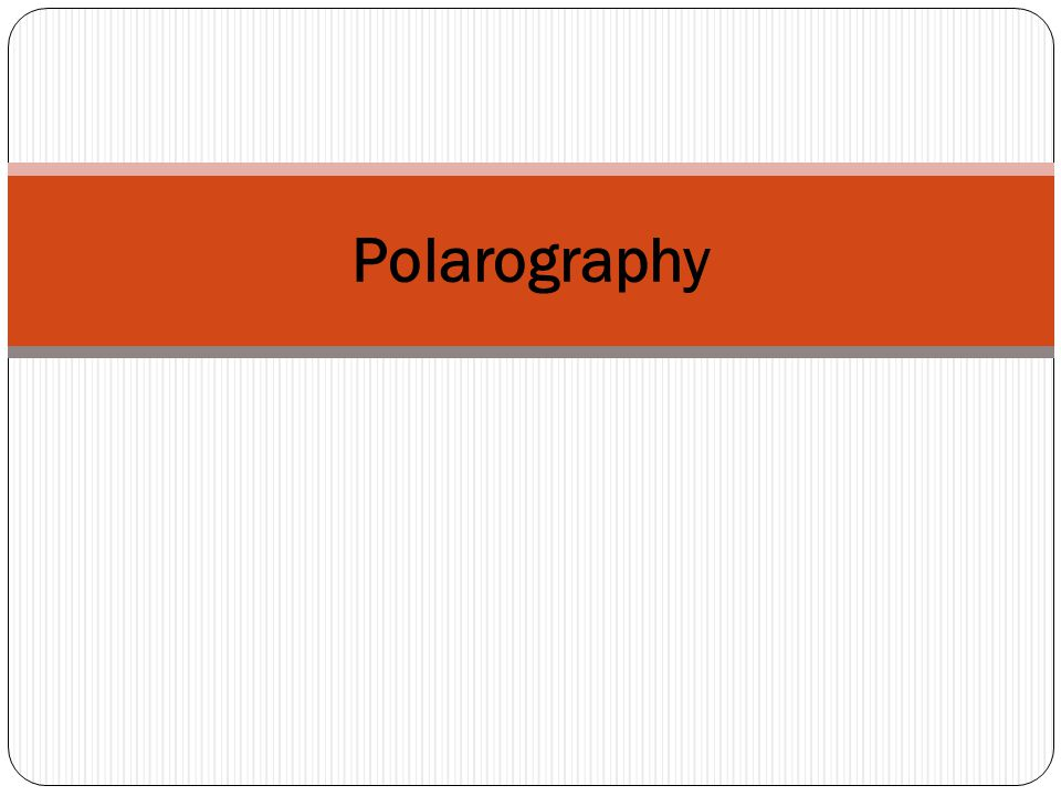 Polarography is a subclass of voltammetry where the working electrode is a dropping mercury electrode (DME).voltammetryworking electrodedropping mercury electrode It is current versus potential are recorded when gradual changing current is take place when current applied to cell.