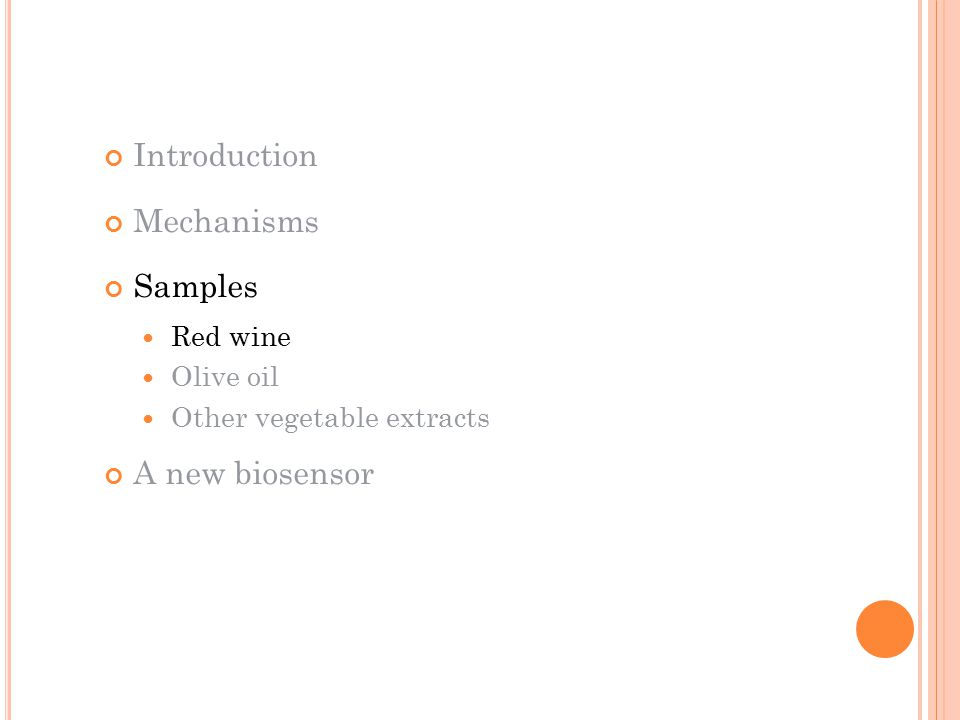 Introduction Mechanisms Samples Red wine Olive oil Other vegetable extracts A new biosensor