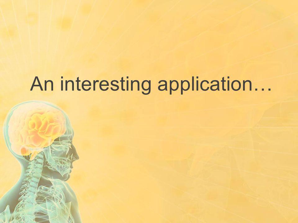 An interesting application…