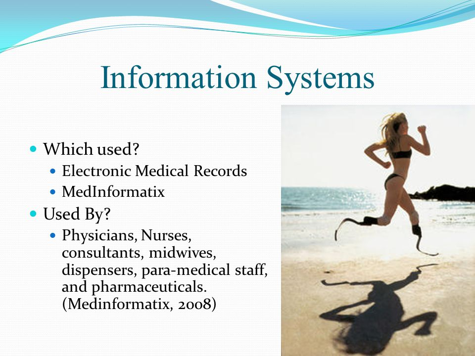 Information Systems Which used. Electronic Medical Records MedInformatix Used By.