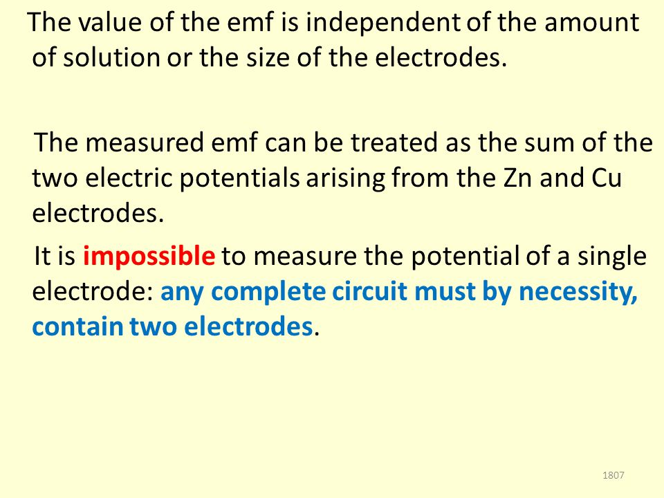 The value of the emf is independent of the amount of solution or the size of the electrodes.