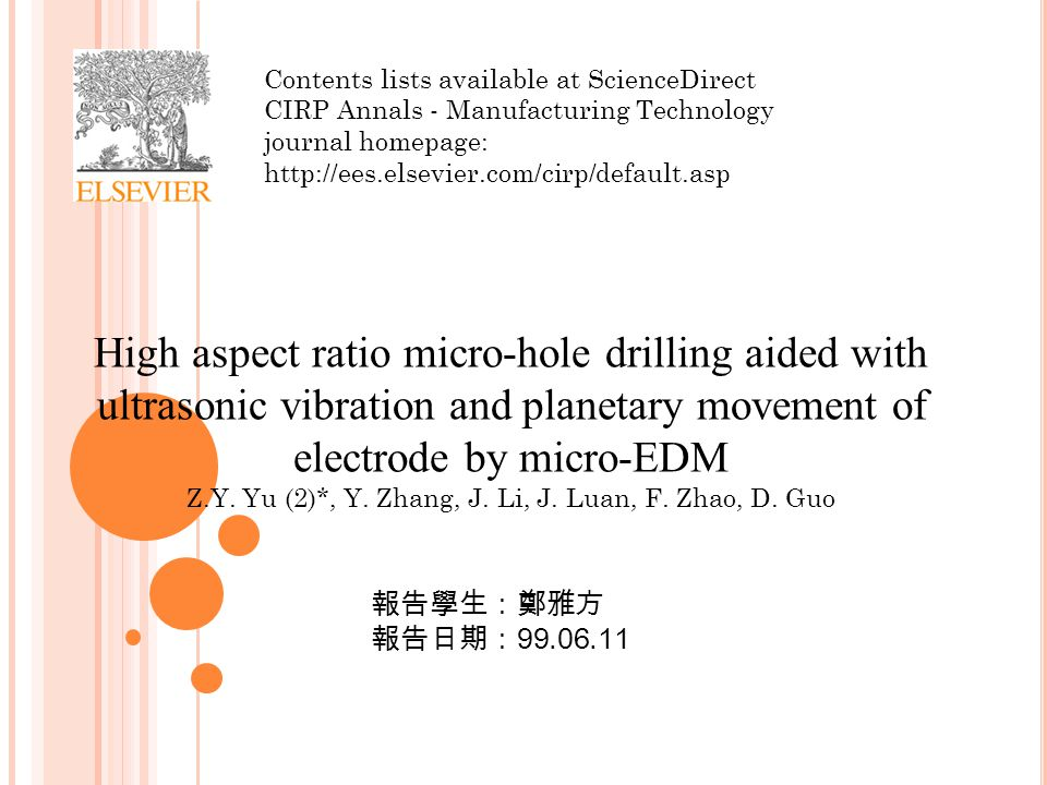 Contents lists available at ScienceDirect CIRP Annals - Manufacturing Technology journal homepage: http://ees.elsevier.com/cirp/default.asp High aspect ratio micro-hole drilling aided with ultrasonic vibration and planetary movement of electrode by micro-EDM Z.Y.