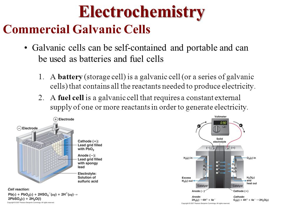 Commercial Galvanic Cells Galvanic cells can be self-contained and portable and can be used as batteries and fuel cells 1.A battery (storage cell) is a galvanic cell (or a series of galvanic cells) that contains all the reactants needed to produce electricity.