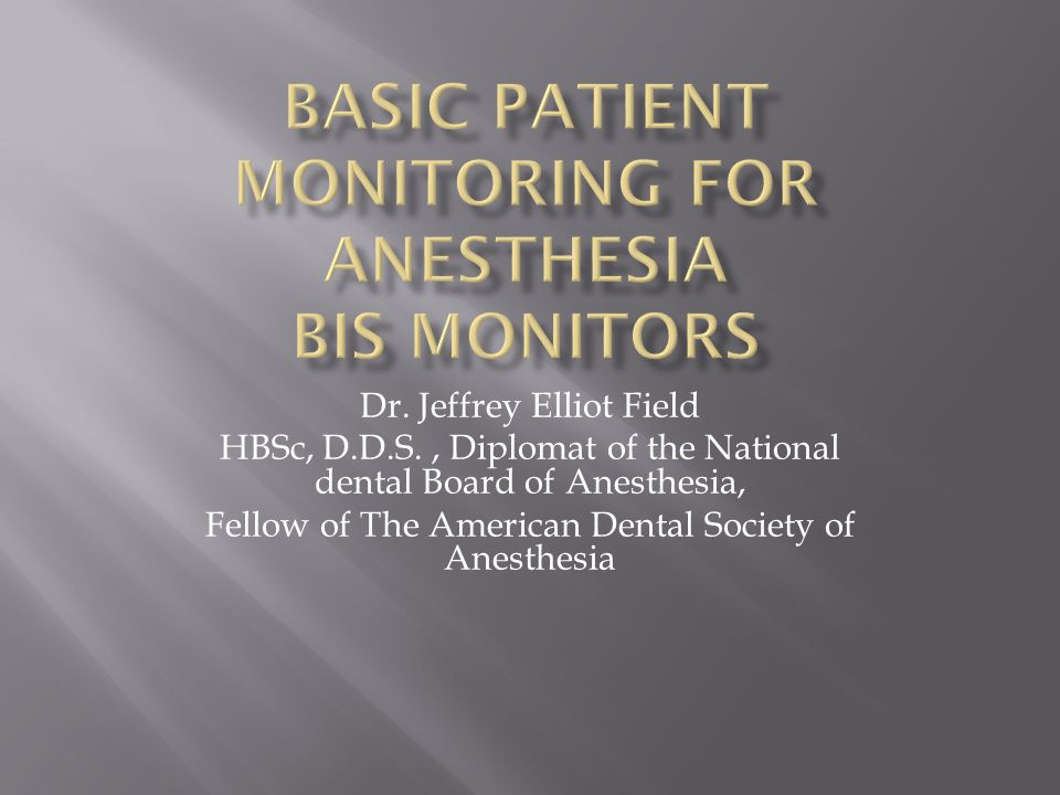 Dr. Jeffrey Elliot Field HBSc, D.D.S., Diplomat of the National dental Board of Anesthesia, Fellow of The American Dental Society of Anesthesia