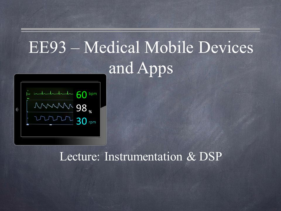 ECG Waveform on Strip Chart 2 EE93 – Mobile Medical Devices and Apps 1 mV, 10 mm high reference pulse Length: 0.200 s 5 mm by 5 mm reference square 0,200 s duration by 0.5 mV amplitude 1 mm by 1 mm reference square 0,040 s duration by 0.1 mV amplitude One heartbeat cycle 12-lead – showing in 4 columns by 3 rows