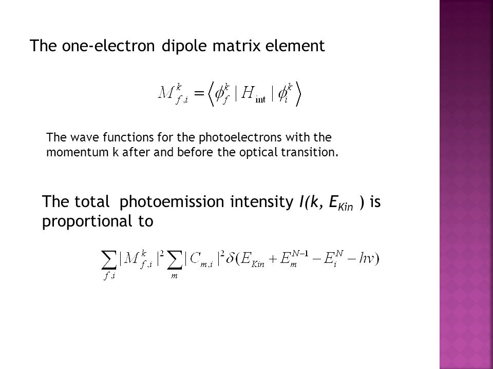 The one-electron dipole matrix element The wave functions for the photoelectrons with the momentum k after and before the optical transition.