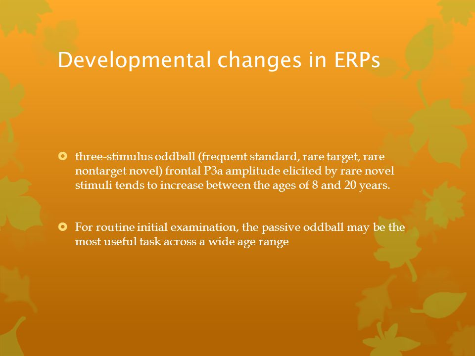 Developmental changes in ERPs  three-stimulus oddball (frequent standard, rare target, rare nontarget novel) frontal P3a amplitude elicited by rare n