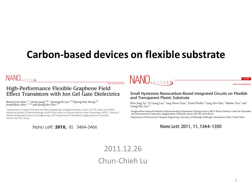 2011.12.26 Chun-Chieh Lu Carbon-based devices on flexible substrate 1