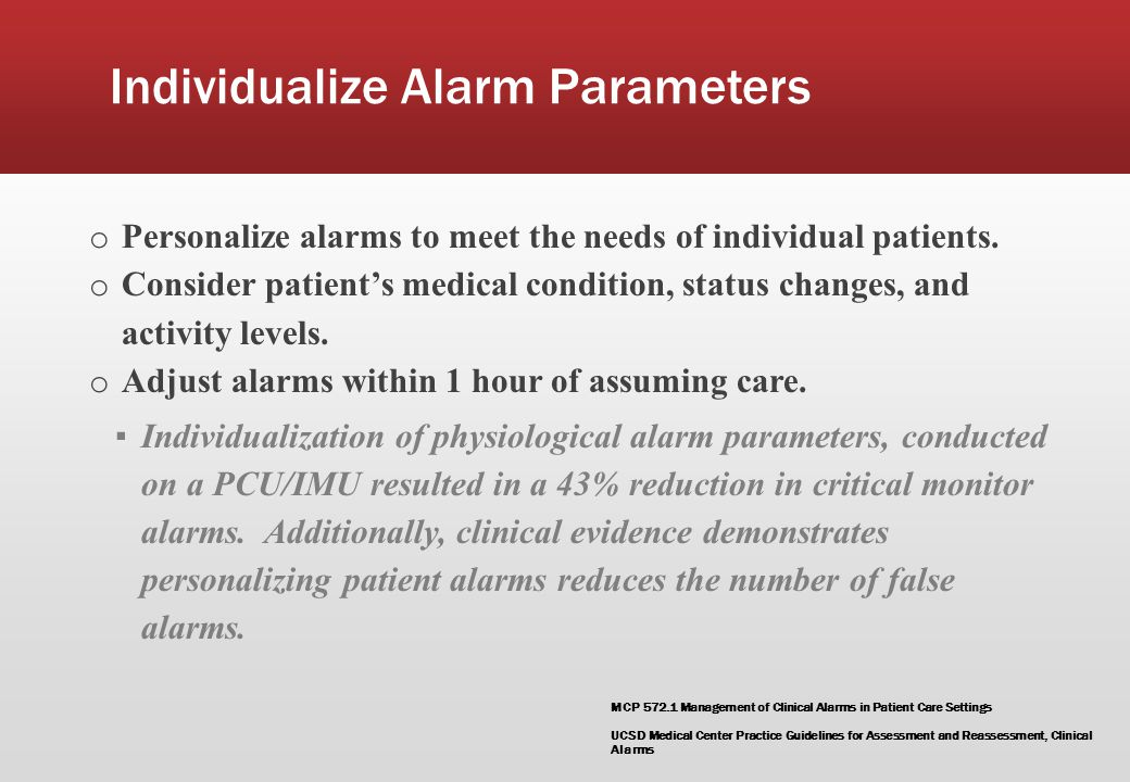 Individualize Alarm Parameters o Personalize alarms to meet the needs of individual patients.