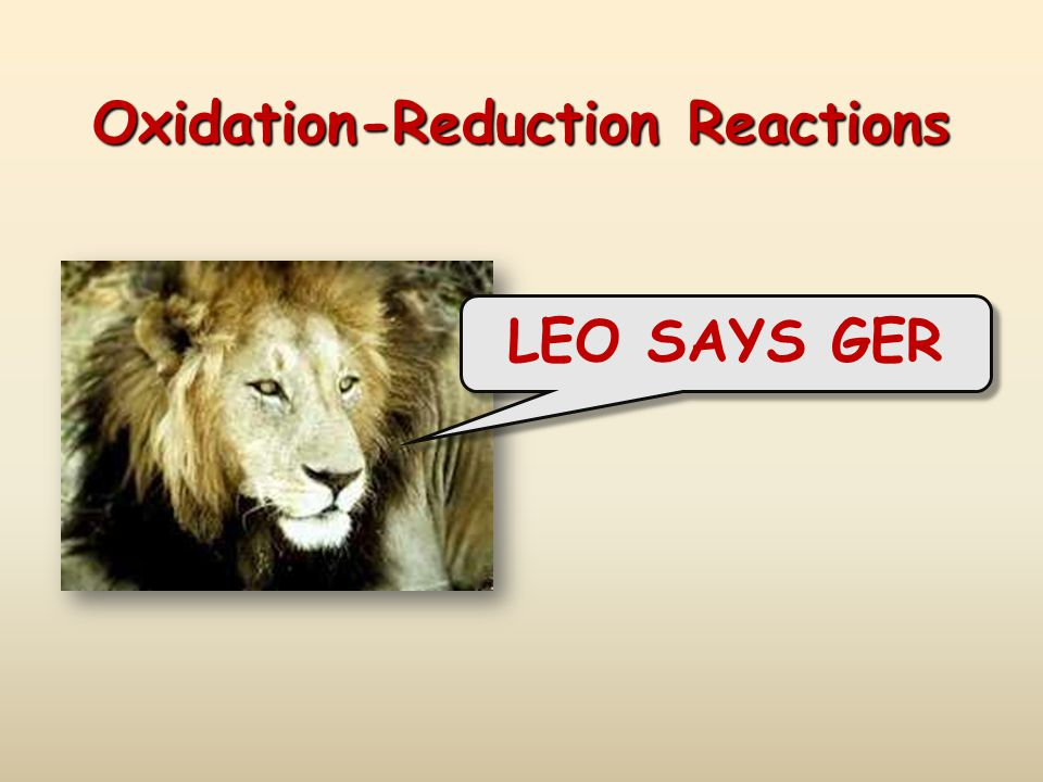 Oxidation-Reduction Reactions LEO SAYS GER