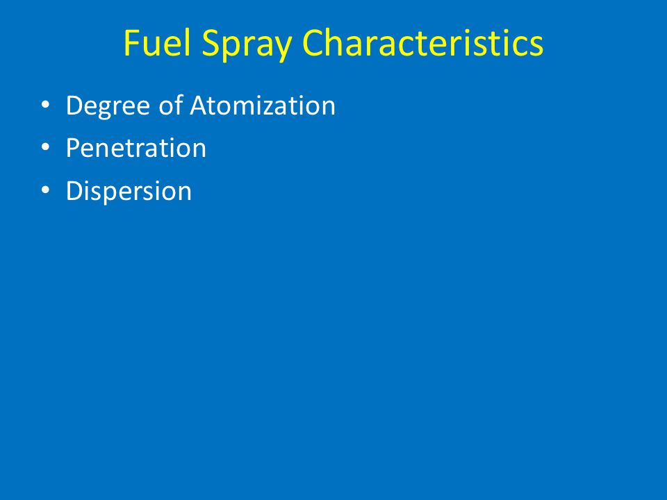 Fuel Spray Characteristics Degree of Atomization Penetration Dispersion