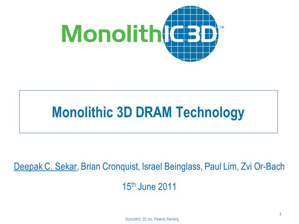 MonolithIC 3D Inc.Patents Pending Monolithic 3D DRAM Technology Deepak C.