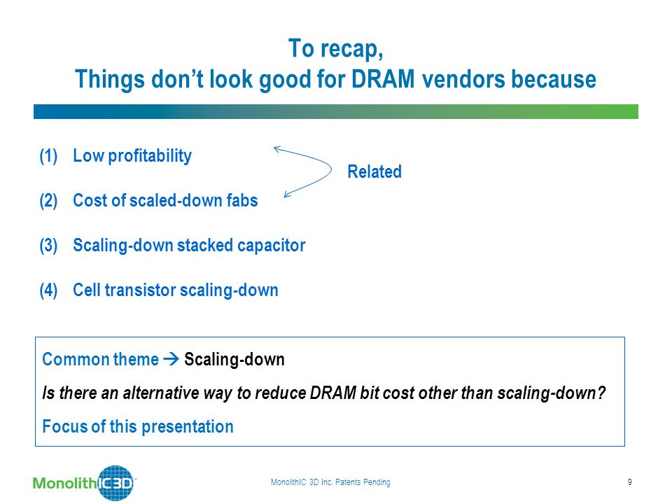 To recap, Things don't look good for DRAM vendors because (1)Low profitability (2)Cost of scaled-down fabs (3)Scaling-down stacked capacitor (4)Cell t