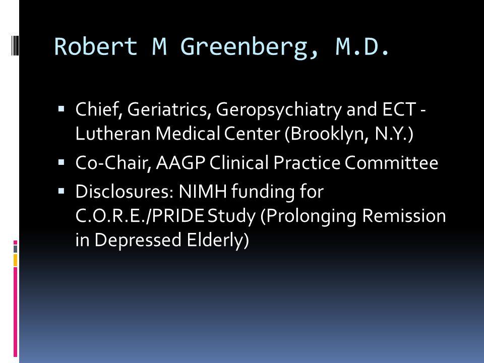 Robert M Greenberg, M.D.