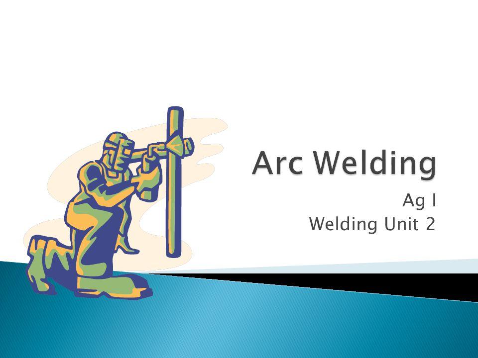 Ag I Welding Unit 2