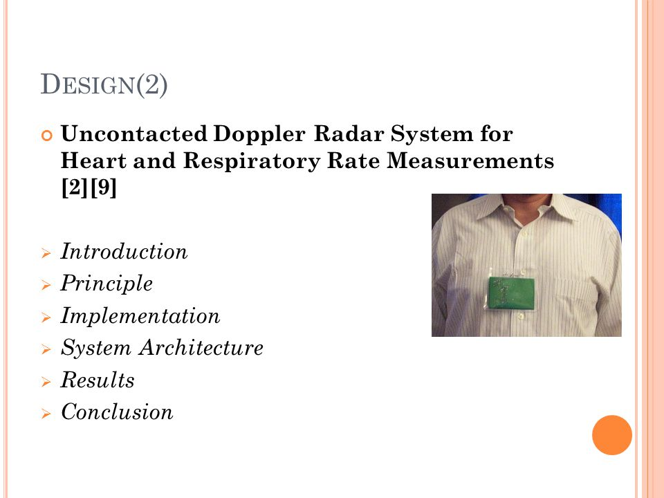 D ESIGN (2) Uncontacted Doppler Radar System for Heart and Respiratory Rate Measurements [2][9]  Introduction  Principle  Implementation  System A