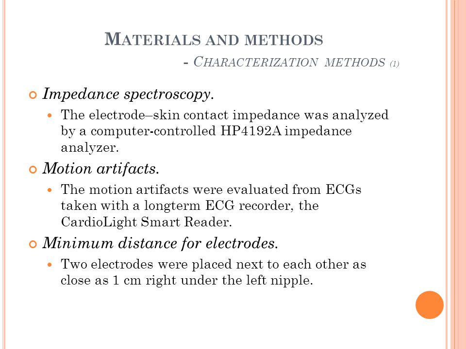 M ATERIALS AND METHODS - C HARACTERIZATION METHODS (1) Impedance spectroscopy. The electrode–skin contact impedance was analyzed by a computer-control