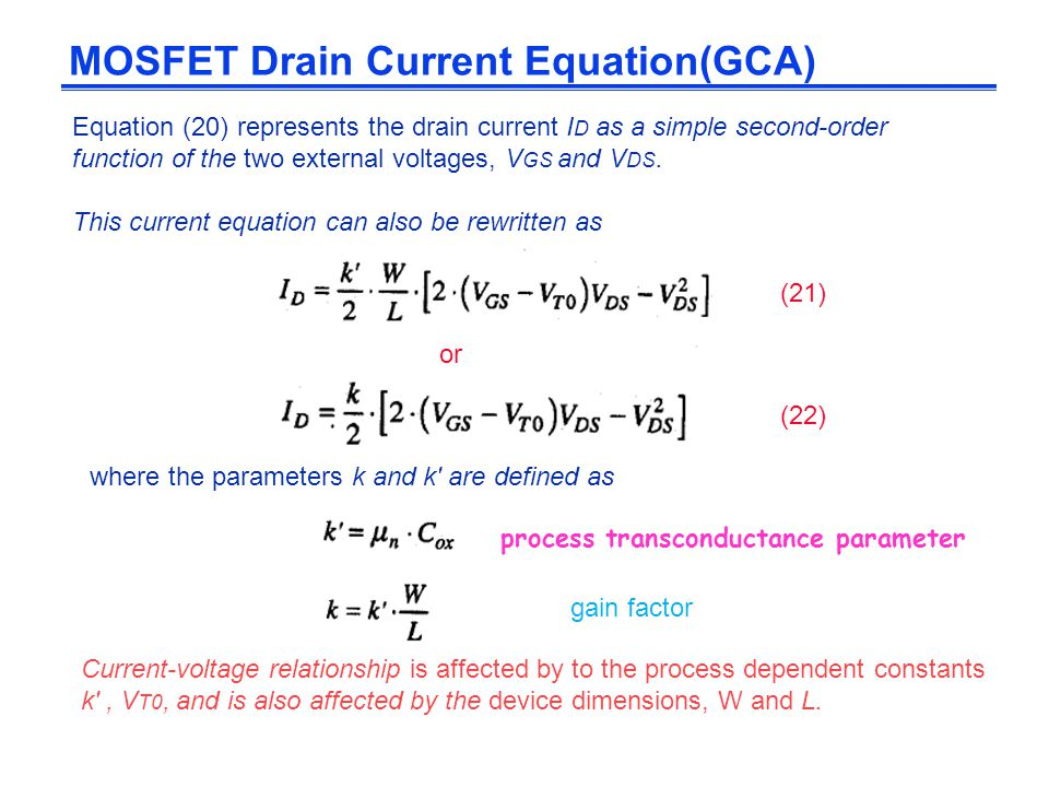Equation (20) represents the drain current I D as a simple second-order function of the two external voltages, V GS and V DS. This current equation ca