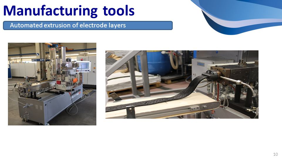 Manufacturing tools Automated extrusion of electrode layers 10