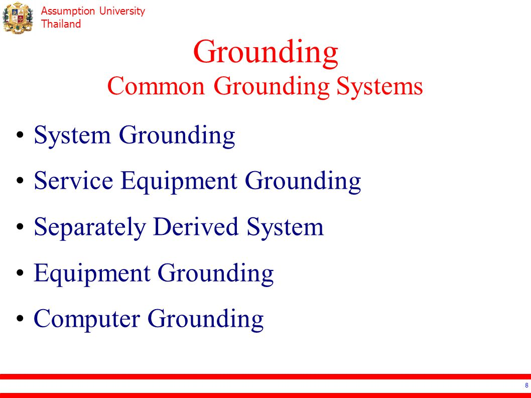 Assumption University Thailand Grounding Separately Derived System 19 Electrical systems that are separated inside the facility (after the utility): e.g.