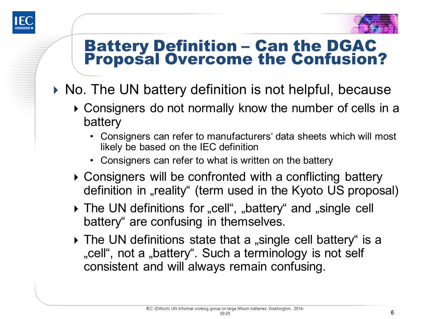 Battery Definition – Can the DGAC Proposal Overcome the Confusion?  No. The UN battery definition is not helpful, because  Consigners do not normall
