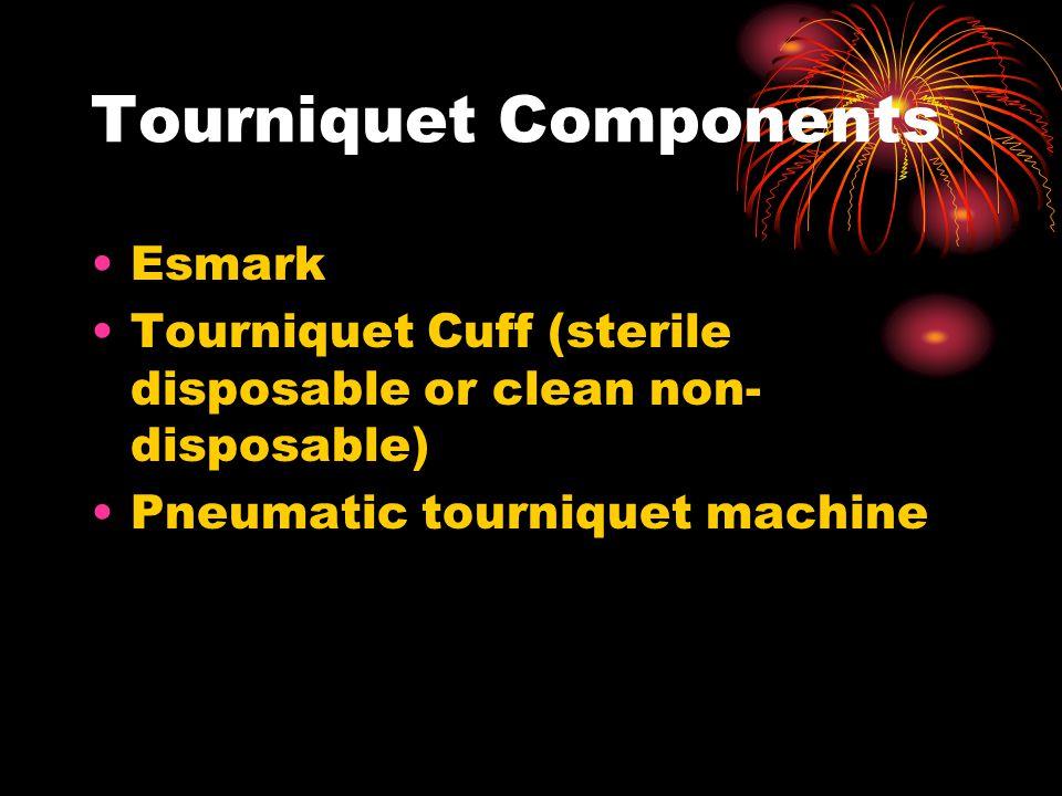 Tourniquet Components Esmark Tourniquet Cuff (sterile disposable or clean non- disposable) Pneumatic tourniquet machine