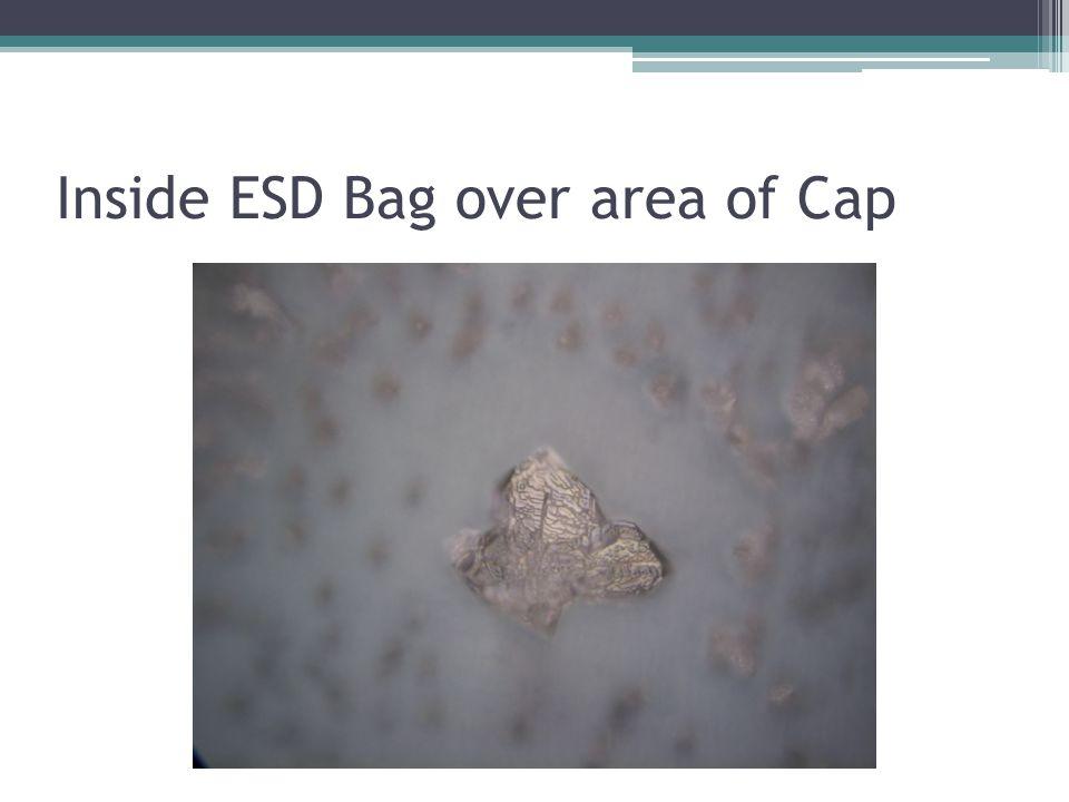 Inside ESD Bag over area of Cap