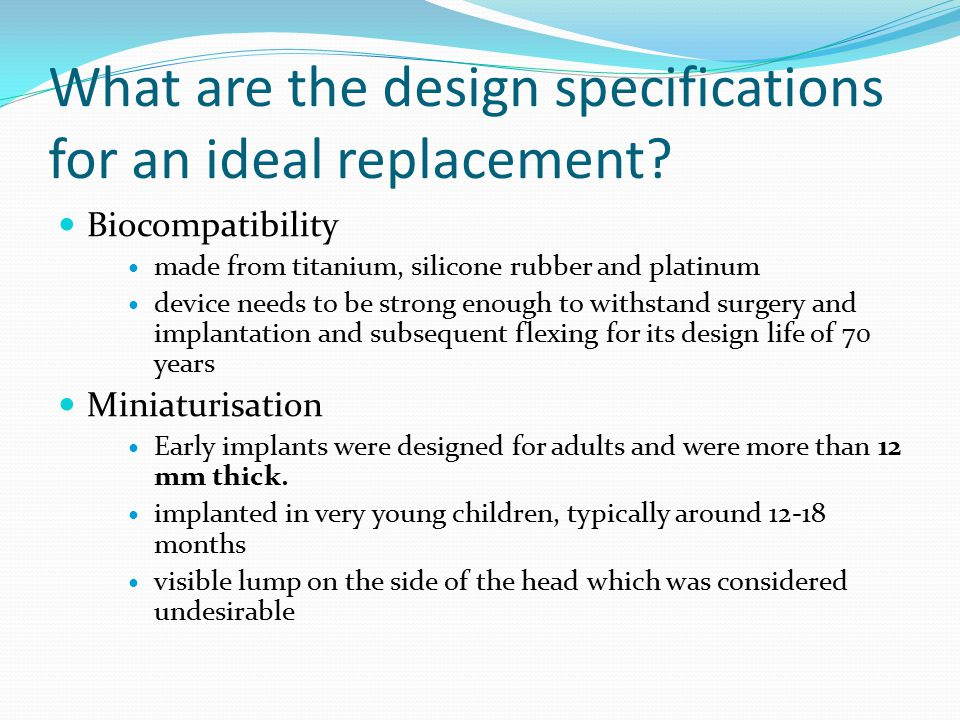What are the design specifications for an ideal replacement.