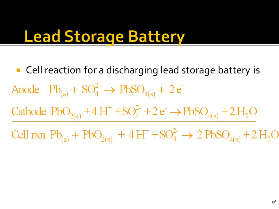 56  Cell reaction for a discharging lead storage battery is