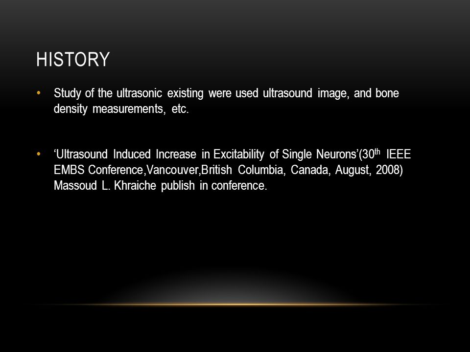 HISTORY Study of the ultrasonic existing were used ultrasound image, and bone density measurements, etc.