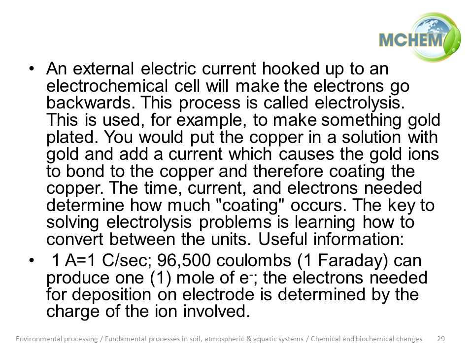An external electric current hooked up to an electrochemical cell will make the electrons go backwards.