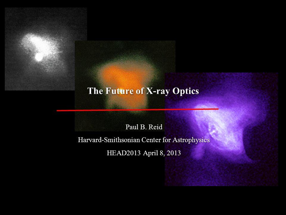 Paul B. Reid Harvard-Smithsonian Center for Astrophysics HEAD2013 April 8, 2013 Paul B.