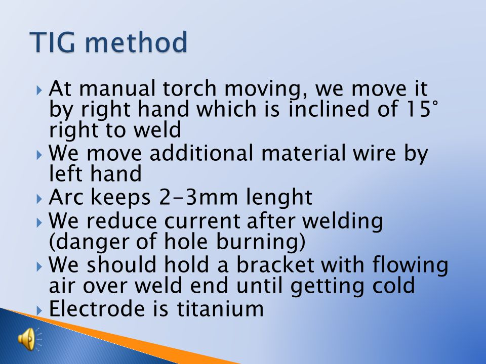  Light metal welding – mainly aluminium  Electrons travel from weldment to electrode at positive half-wavelength, they pull out surface oxide particles.