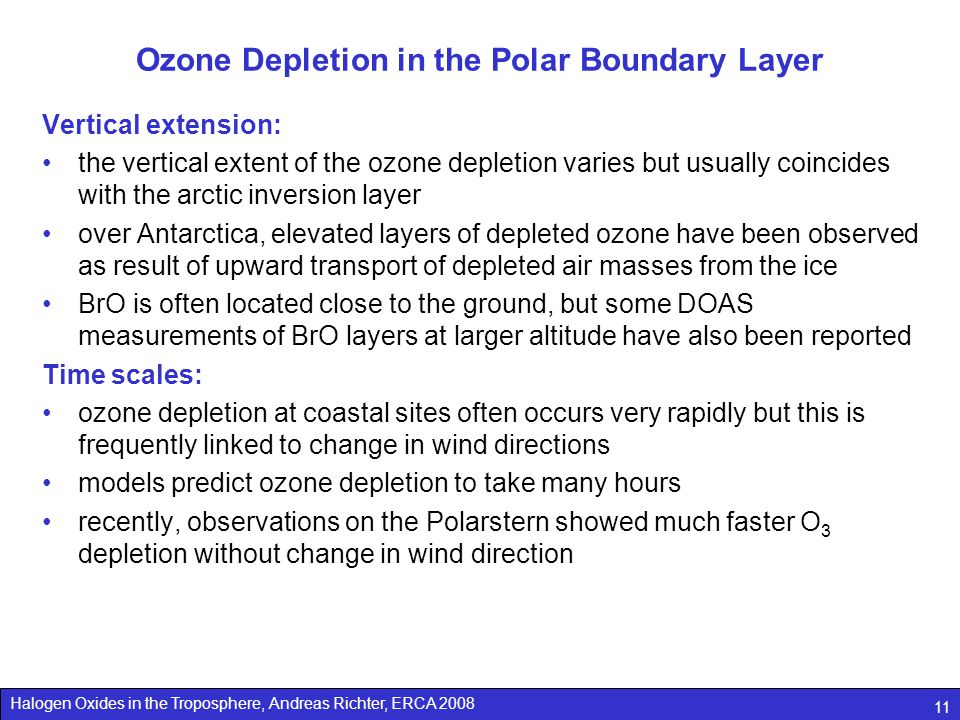 Halogen Oxides in the Troposphere, Andreas Richter, ERCA 2008 11 Ozone Depletion in the Polar Boundary Layer Vertical extension: the vertical extent o