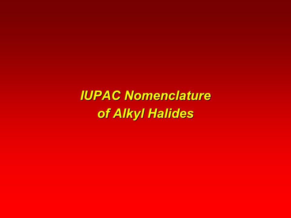 IUPAC Nomenclature of Alkyl Halides