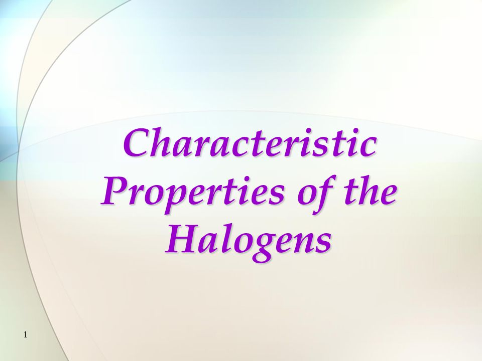 1 Characteristic Properties of the Halogens