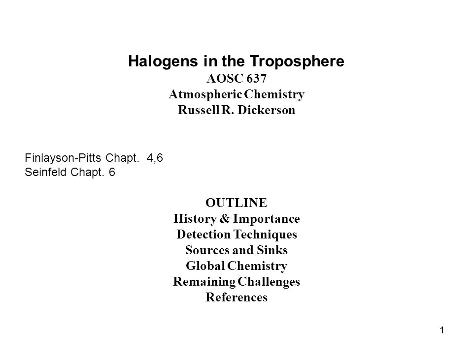 11 Halogens in the Troposphere AOSC 637 Atmospheric Chemistry Russell R.