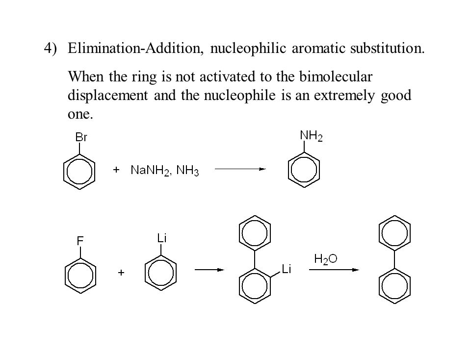 4)Elimination-Addition, nucleophilic aromatic substitution.